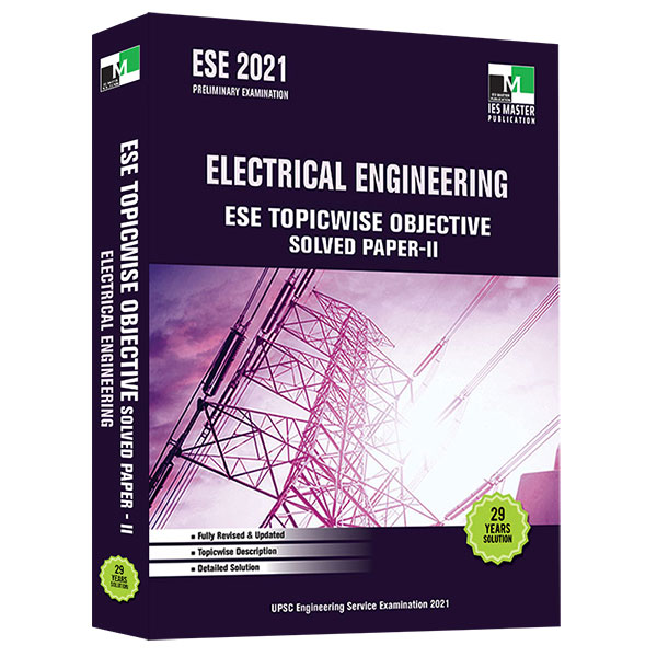 ESE 2021 - ELECTRICAL ENGINEERING ESE TOPICWISE OBJECTIVE SOLVED PAPER - 2